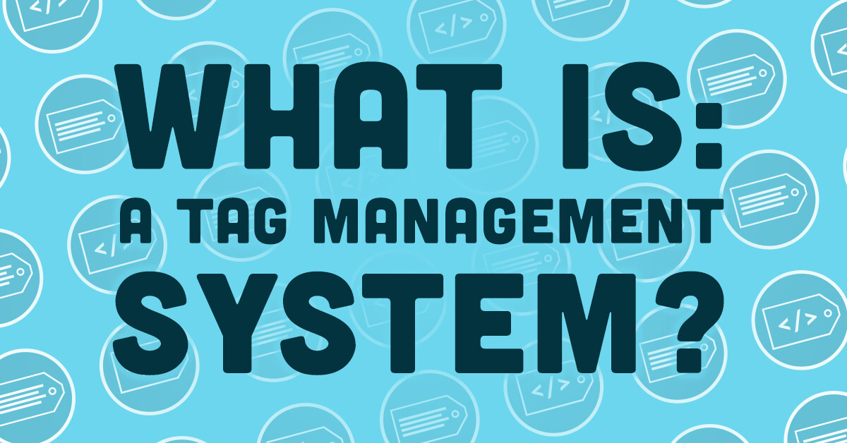 What is tag management system?