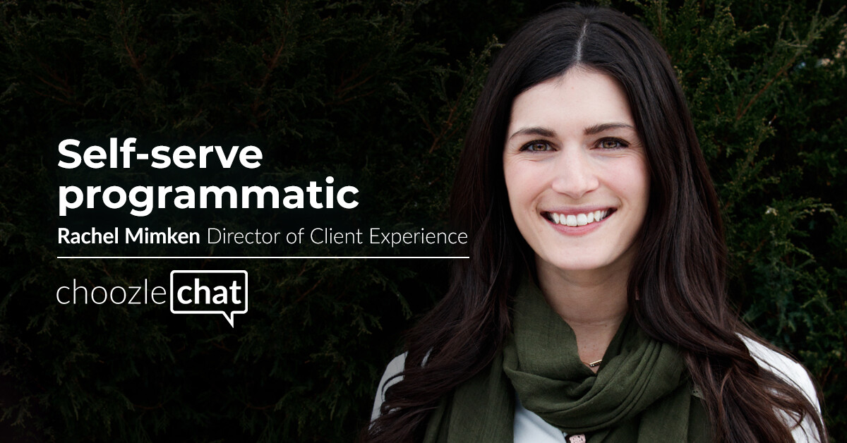self-serve programmatic with Rachel Mimken