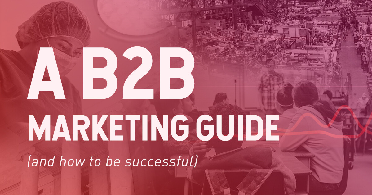 A B2B Marketing Guide