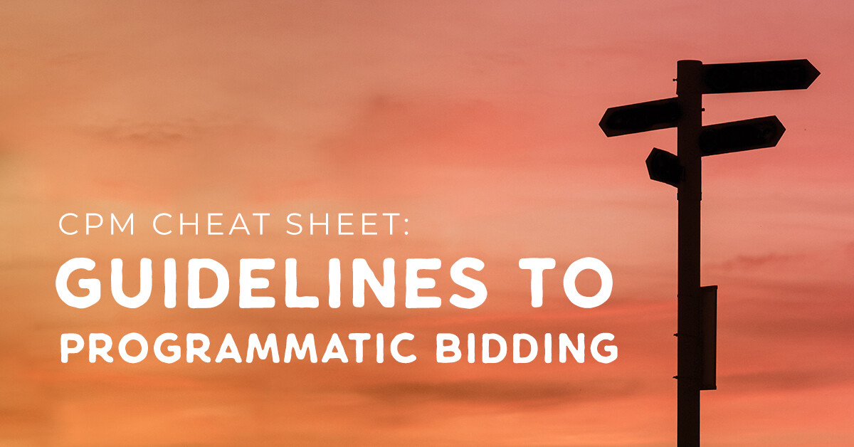 CPM Cheat Sheet Guidelines to Programmatic Bidding