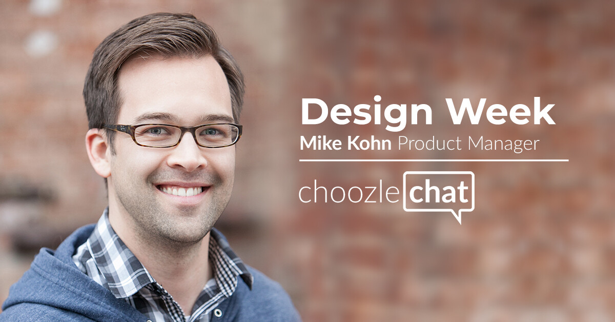 choozlechat Design Week with Mike Kohn Choozle Upfront Blog