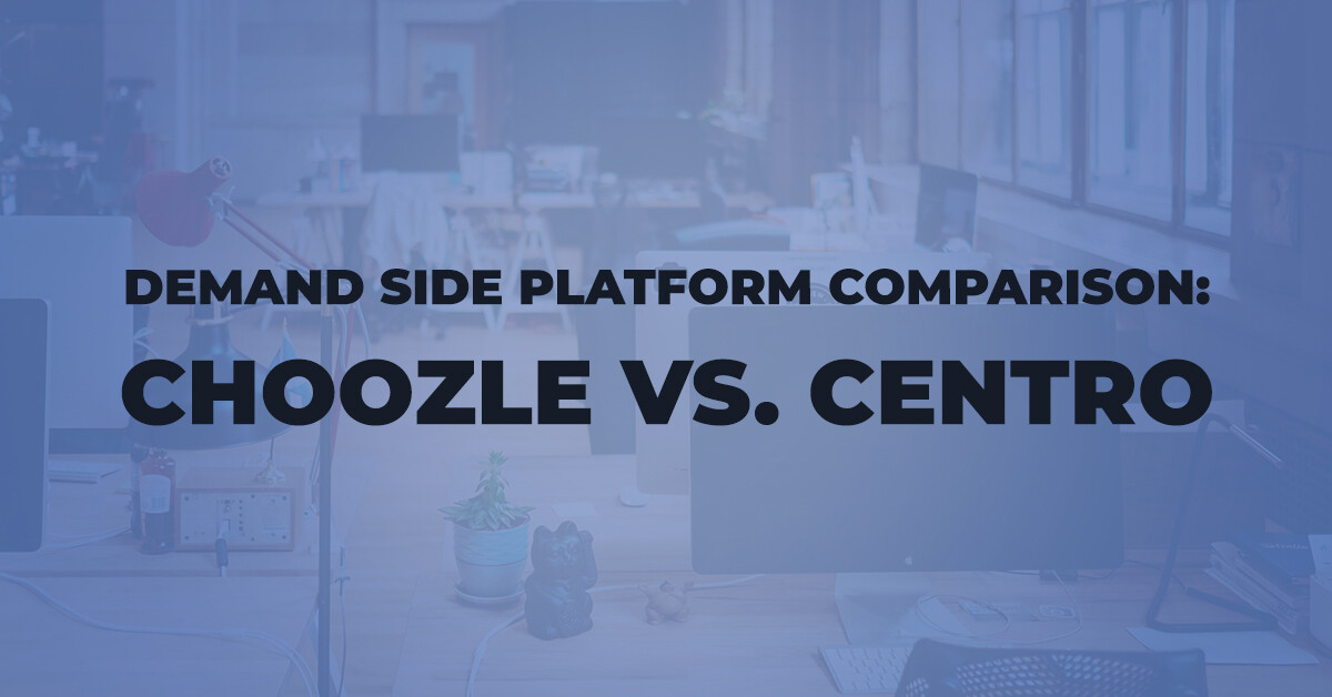 Demand Side Platform Comparison Choozle Centro
