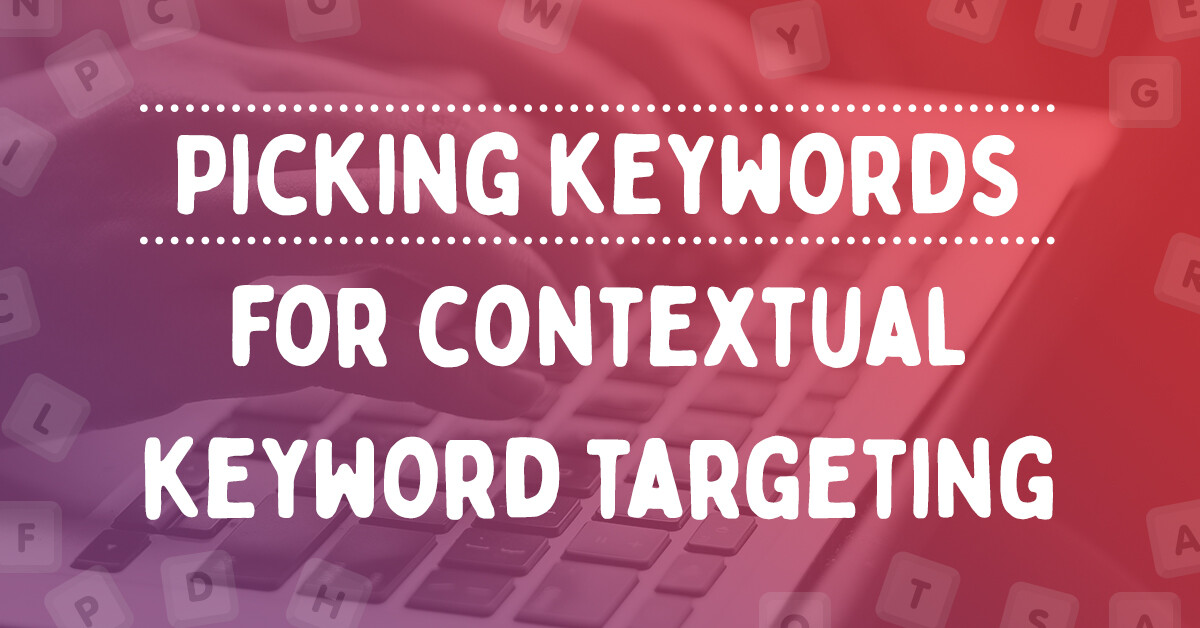 Picking keywords for contextual keyword targeting
