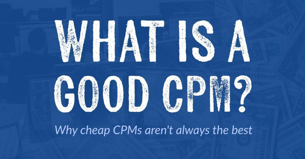 What Is A Good CPM?