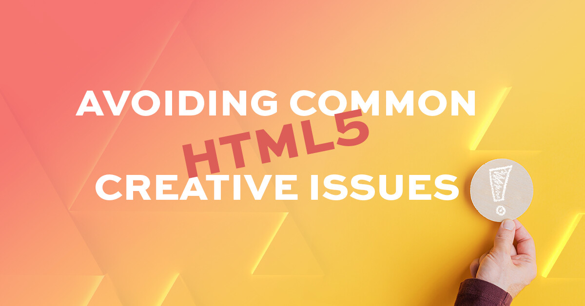 Avoiding common HTML5 creative issues with Alex Ten Eyck