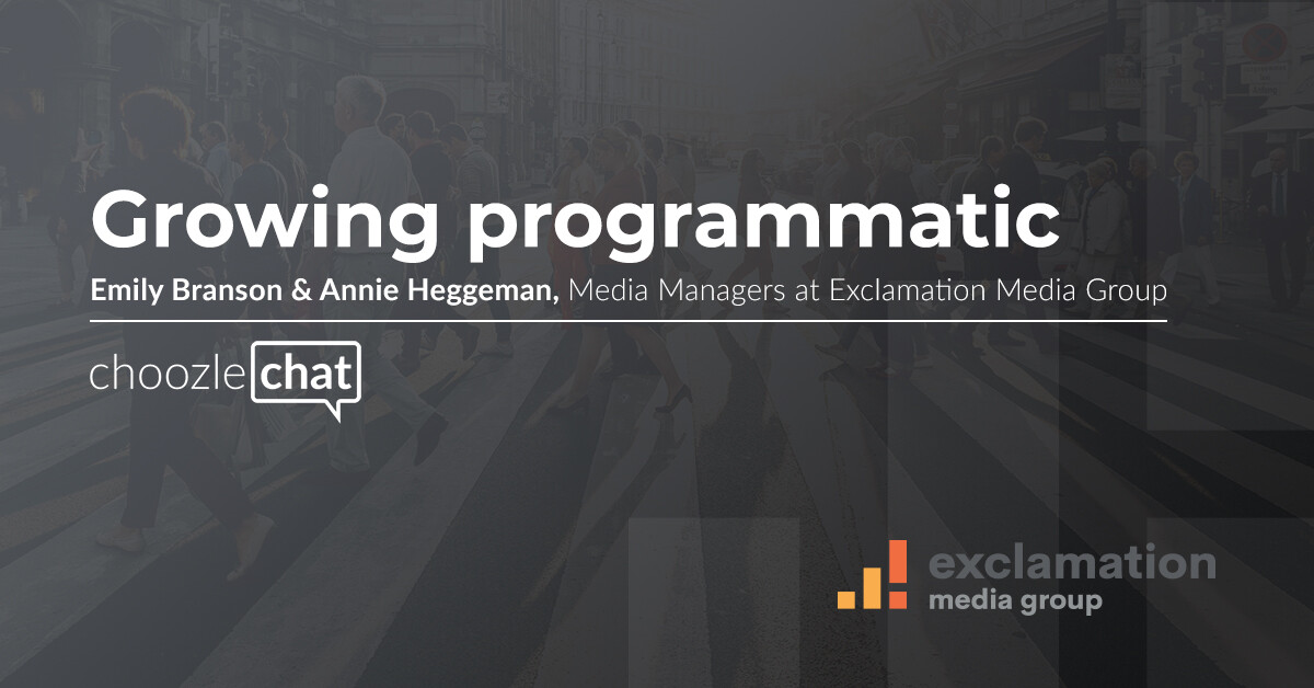 choozlechat Growing programmatic with Exclamation Media Group