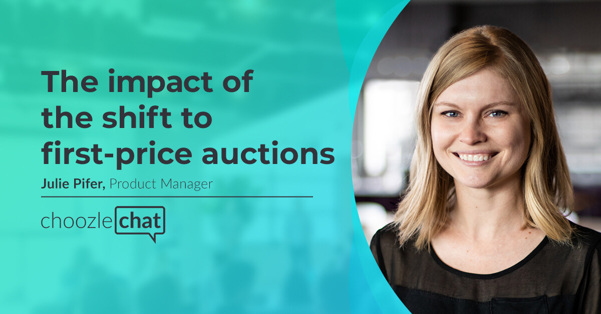 choozlechat The impact of the shift to first-price auctions with Julie Pifer