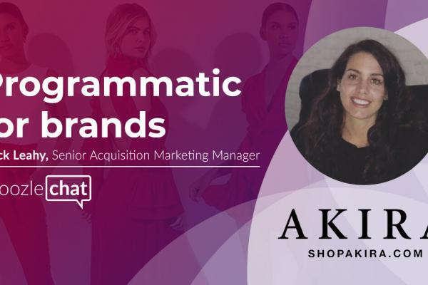 choozlechat: programmatic for brands with Mack Leahy, AKIRA