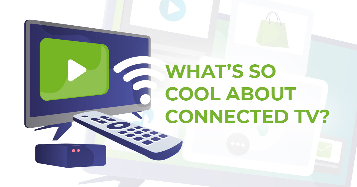 What's so cool about connected tv advertising